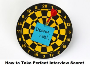 "<img src=""How to Take Perfect Interview secret tips"" alt=""How to Take Perfect Interview secret tips"">"